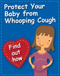 Protect Your Baby from Whooping Cough. Find out how!